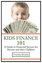 Kids Finance 101: A Guide to Financial Success for Parents and Their Children (P