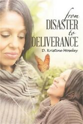 From Disaster to Deliverance (Paperback or Softback)