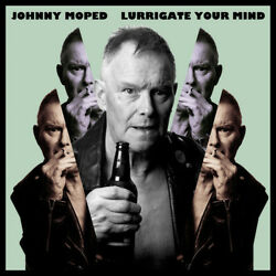 Johnny Moped - Lurrigate Your Mind [New Vinyl]