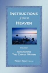 Instructions From Heaven Vol. 1: Awakening the Christ Within