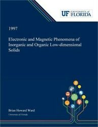 Electronic and Magnetic Phenomena of Inorganic and Organic Low-dimensional Solid