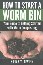 How to Start a Worm Bin : Your Guide to Getting Started With Worm Composting... $10.78