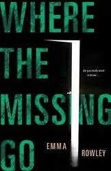 Where the Missing Go by Emma Rowley (English) Paperback Book Free Shipping!