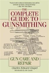 The Complete Guide to Gunsmithing: Gun Care and Repair Paperback or Softback $13.51