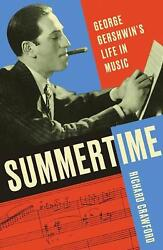 Summertime: George Gershwin's Life in Music by Richard Crawford Hardcover Book F
