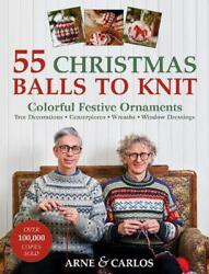 55 Christmas Balls to Knit: Colourful Festive Ornaments by Arne