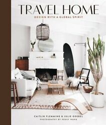 Travel Home: Design with a Global Spirit by Caitlin Flemming: New $25.39