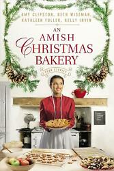 An Amish Christmas Bakery: Four Stories by Amy Clipston Paperback Book Free Ship