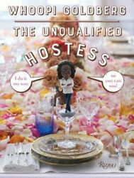 The Unqualified Hostess: I Do It My Way So You Can Too! by Whoopi Goldberg: New