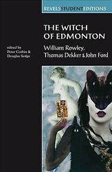 Witch of Edmonton : William Rowley Thomas Dekker John Ford Paperback by Co...