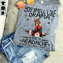Chicken You Smell Like Drama And A Headache Please Get Away From Ladies T-Shirt