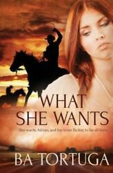What She Wants (Paperback or Softback)