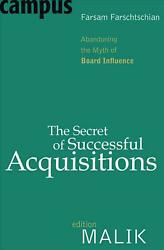 The Secret of Successful Acquisitions: Abandoning the Myth of Board Influence by