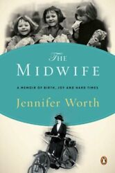 The Midwife: A Memoir of Birth Joy and Hard Times