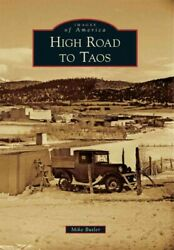 High Road to Taos Paperback by Butler Mike Like New Used Free shipping in...
