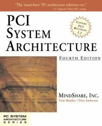 Pci System Architecture Paperback by Shanley Tom; Anderson Don; Mindshare... $50.54