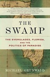 The Swamp: The Everglades Florida and the Politics of Paradise