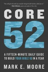 Core 52 : A Fifteen-minute Daily Guide to Build Your Bible IQ in a Year Pape...