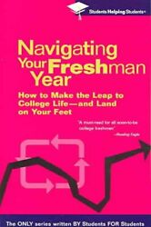 Navigating Your Freshman Year : Students Helping Students Paperback Brand N...