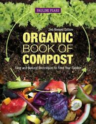 Organic Book of Compost 2nd Revised Edition: Easy and Natural Techniques to Fee $18.99