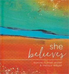 She Believes...: Gift Book (Hardback or Cased Book)