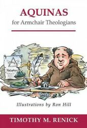 Aquinas for Armchair Theologians Paperback by Renick Timothy Mark Brand Ne...