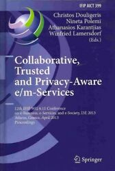 Collaborative Trusted and Privacy-Aware em-Services : 12th IFIP WG 6.11 Con... $110.07
