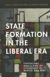 State Formation in the Liberal Era : Capitalisms and Claims of Citizenship in... $61.29