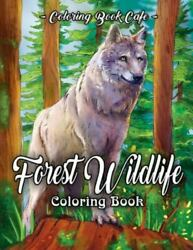 Forest Wildlife Coloring Book: An Adult Coloring Book Featuring Beautiful For...