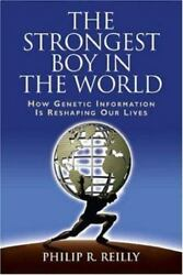 The Strongest Boy in the World : How Genetic Information Is Reshaping Our Lives $4.60