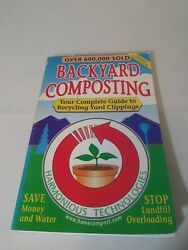 Backyard Composting : Your Complete Guide to Recycling Yard Clippings by John W… $3.70