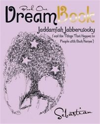 Dreambook: Jaddamiah Jabberwocky And the Things That Happen to People with Such $18.67