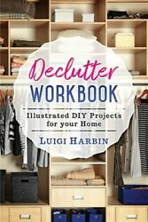 Declutter Workbook: Illustrated DIY Projects for your Home Like New Used Fr... $19.81