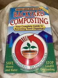 Backyard Composting : Your Complete Guide to Recycling Yard Clippings by John W. $1.50