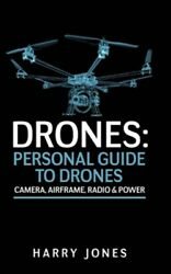 Drones : Personal Guide to Drones Camera Airframe Radio amp; Power Paperbac... $10.90