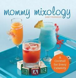 Mommy Mixology: A Cocktail for Every Calamity $6.67