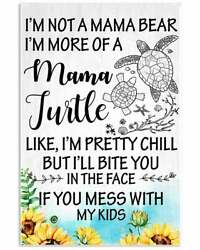 I#x27;m Not A Mama Bear Turtle Mama Prints Wall Art Decor Glossy Poster Free Shippin $16.50