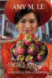 Snow#x27;s Kitchen: A Novella and Cookbook Paperback or Softback $17.74