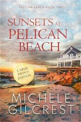 Sunsets At Pelican Beach LARGE PRINT Pelican Beach Series Book 2 Paperback or $12.16