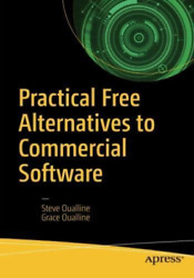 Practical Open Source Alternatives To Commercial Software UK IMPORT BOOK NEW