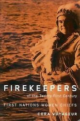 Firekeepers of the Twenty First Century : First Nations Women Chiefs Hardcov... $115.49