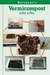 Autonomy#x27;s Vermicompost Like a Pro Like New Used Free shipping in the US $13.83