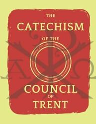 Catechism of the Council of Trent by Catholic Church: New $11.84