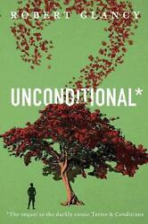 Unconditional: The Sequel to Terms amp; Conditions by Robert Glancy English Paper $17.78