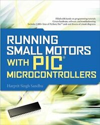 Running Small Motors with PIC Microcontrollers by Harprit Sandhu: New $24.61