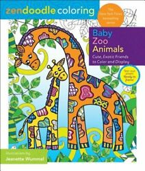 Zendoodle Coloring: Baby Zoo Animals: Cute Exotic Friends to Color and Display $7.30