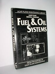 Light Plane Maintenance Library: Fuel amp; Oil Systems by Editors 1988HCDJ $19.95