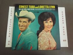 ERNEST TUBB AND LORETTA LYNN MR. AND MRS. USED TO BE 1965 MONO LP DL 4639 $14.97