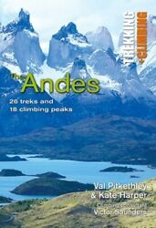 Andes: Trekking and Climbing: 26 Treks and 18 Climbing Peaks by Val Pitkethly $16.75