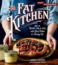 Fat Kitchen : How to Render Cure amp; Cook with Lard Tallow amp; Poultry Fat Pap... $27.33